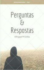 Perguntas & Respostas N°1 / TERMINADA by KPopperWonka