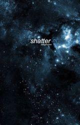 shatter   ksj by twilightchim