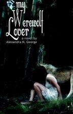 My Werewolf Lover by AlexandraNGeorge