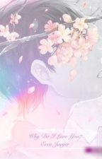 [SLOW UPDATES] Why Do I Love You? [Eren x Reader] by Booknerd_Katt