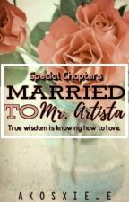 Special Chapters: Married To Mr. Artista by AkoSxiEje