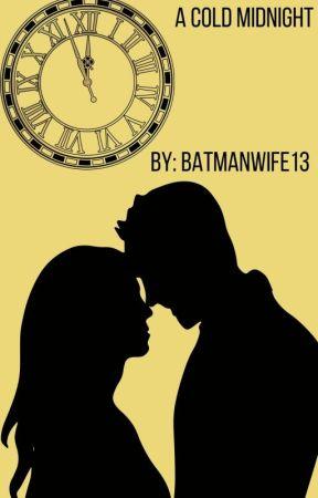 Cold Midnight- Batman/Bruce Wayne X Reader - Chapter 2 - Wattpad