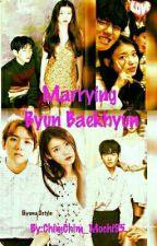 Marrying Byun Baekhyun [Under Editing] by 97Jeon_Jungkook
