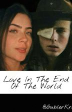 Love In The End Of The World  by KrolGubler