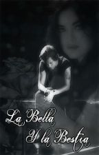 La Bella y La Bestia [Harry y tú] {Terminada} by Cherrys_1D