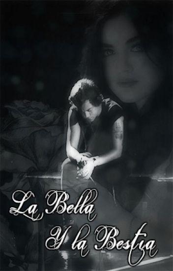 La Bella y La Bestia [Harry y tú] {Terminada}
