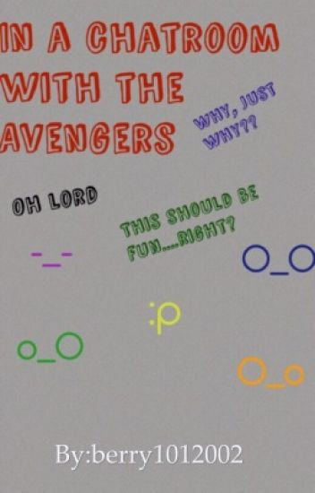 In a chatroom with the Avengers(AvengersXreader)