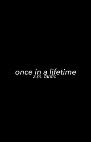 Once in a Lifetime (Zayn Malik)