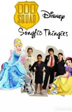 Odd Squad Disney Songfic Thingies by lattecuc