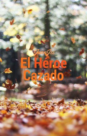 El Héroe Cazado by JuanJei