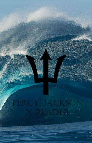 Percy Jackson X Reader