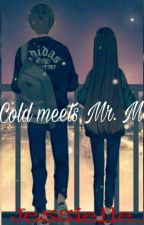 Ms. Cold  Meets  Mr. Makulit by Jessielle_xD