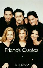 Friends Quotes by Julia633