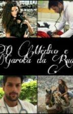 O Médico e a Garota da Rua by Indyy18