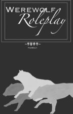 Werewolf roleplay [CLOSED] by -TheWolf-