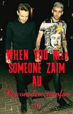 WHEN YOU Need SOMEONE ZAIM AU by onedirectionfan35