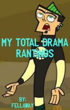 My Total Drama Rantings by fellaway