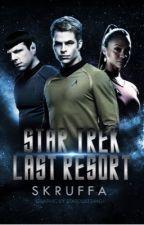 Star Trek Last Resort  by skruffa