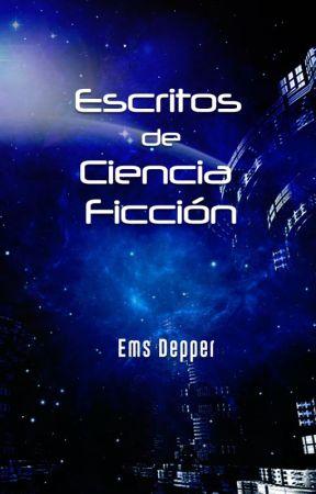 Escritos de Ciencia Ficción by EmsDepper