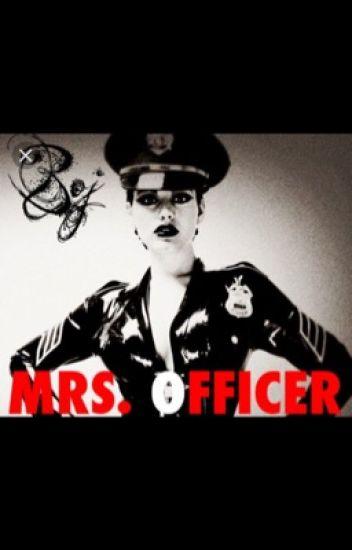 Mrs Officer ( tbd story)