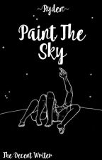 Paint The Sky (Ryden) by thedecentwriter
