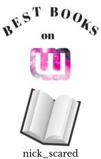 Best Books On Wattpad [DISCONTINUED] by softball_legends