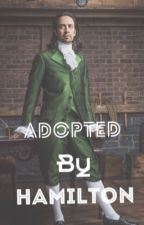 Adopted by Hamilton by anothercrazyfangirll