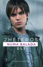 2 HÉTEROS NUMA BALADA GLS (2016) by FabioLinderoff