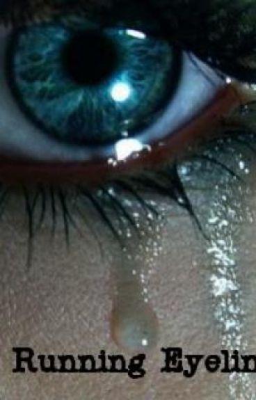 Running Eye Liner and Broken Hearts