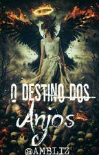 O Destino Dos Anjos by AMBLIZ