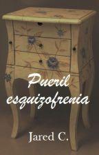 Pueril esquizofrenia by JDTrueno