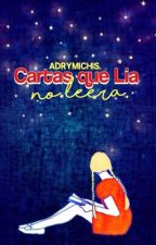 Cartas que Lia no leerá.  by adrymichis