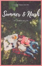 Summer & Nash (One Shot) [COMPLETED] by JasminAMiller