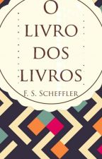 O livro dos livros [Fechado] by FSScheffler