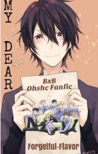 My Dear (bxb ohshc fanfic) by Forgetful-flavor