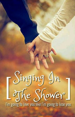 Singing In The Shower [COMPLETED] by maddsthewriter