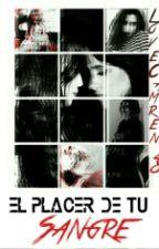 El Placer De Tu Sangre (CAMREN) by LoveCamren28