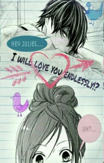 Hey Juliet, I Will Love You Endlessly!