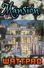 Mansion Wattpad (Rol Play) [CERRADO] by La-Wea_cosmica