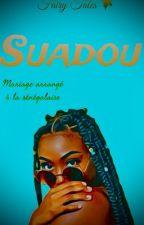 Suadou: Mariage arrangé à la Sénégalaise ✅ [EN PAUSE] by Fa_Bi_Ra