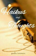 Haikus & Thoughts by gaudiaincamare