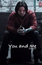 You and Me || Bucky Barnes by elle_ella14