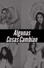 Algunas Cosas Cambian(Fifth Harmony tu) by 4liss0n_2005