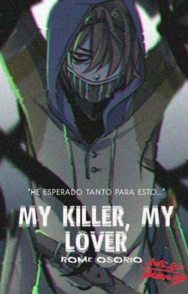 My Killer, My Lover (Ticci Toby)