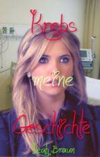 Krebs- Meine Geschichte by LeahBraun