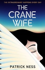 [Read Online] The Crane Wife by Patrick Ness | Review, Discussion by Maldini42
