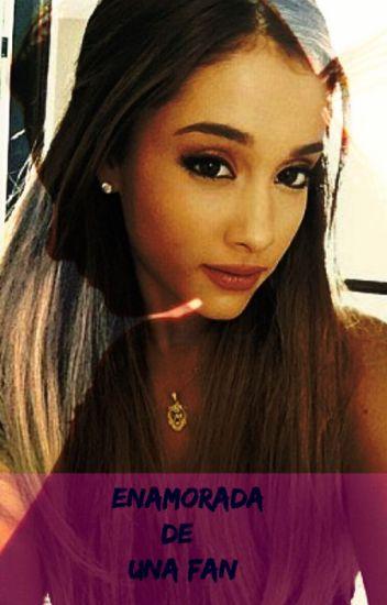 Enamorada de una fan ( Ariana Grande y tu )