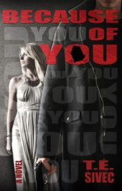 [Read Online] Because of You by T.E. Sivec | Review, Discussion by Maldini42
