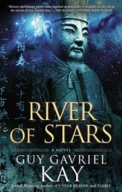 [Read Online] River of Stars by Guy Gavriel Kay | Review, Discussion by Maldini42