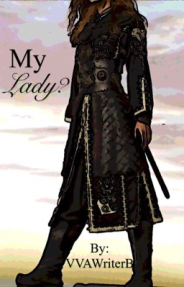 My Lady? {2011 The Three Musketeers Fan-Fiction}